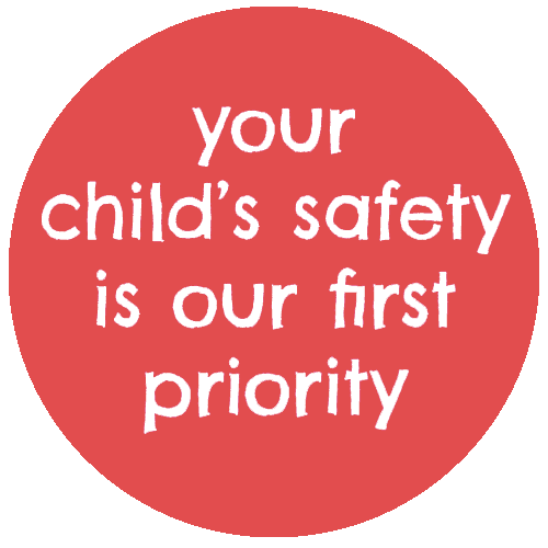 your child's safety is our first priority